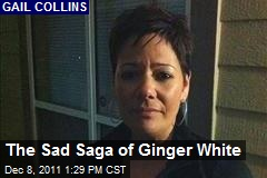 The Sad Saga of Ginger White
