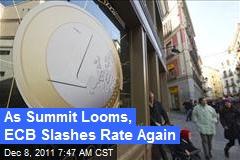 As Summit Looms, ECB Slashes Rate Again