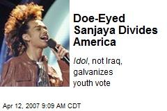 Doe-Eyed Sanjaya Divides America
