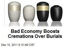 Bad Economy Boosts Cremations Over Burials
