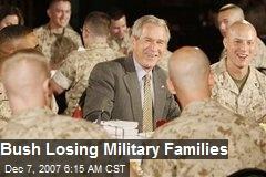 Bush Losing Military Families