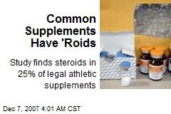 Common Supplements Have 'Roids