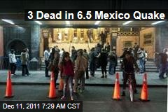 Mexico Earthquake: 3 Dead in 6.5 Shaker