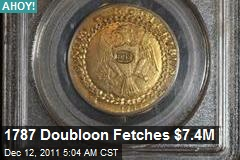 Ahoy! 1787 Doubloon Fetches $7.4M
