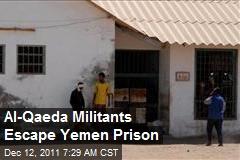 Al-Qaeda Militants Escape Yemen Prison
