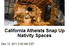 Calif. Atheists Snap Up Nativity Spaces