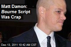 Matt Damon: Bourne Script Was Crap