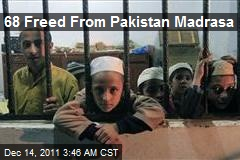 68 Freed From Pakistan Madrasa