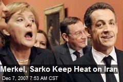 Merkel, Sarko Keep Heat on Iran