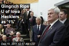 Gingrich Rips U of Iowa Hecklers as '1%'