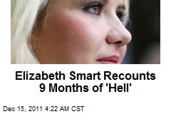 Elizabeth Smart Recounts 9 Months of 'Hell'