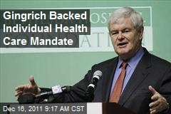Gingrich Backed Individual Health Care Mandate