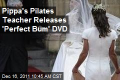 Pippa's Pilates Teacher Releases 'Perfect Bum' DVD