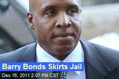 Barry Bonds Skirts Jail