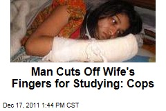 Bangladeshi Man Cuts Off Wife's Fingers for Studying: Police