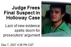 Judge Frees Final Suspect in Holloway Case