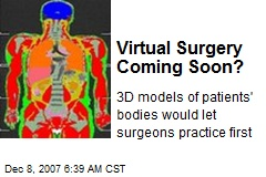Virtual Surgery Coming Soon?