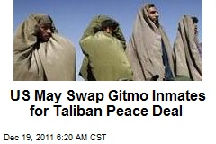 US May Swap Gitmo Inmates for Taliban Peace Deal