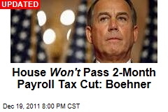 House Won't Pass 2-Month Payroll Tax Cut: John Boehner