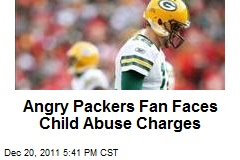 Angry Packers Fan Faces Child Abuse Charges