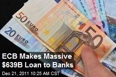 ECB Makes Massive $639B Loan to Banks