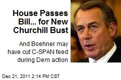 House Passes Bill... for New Churchill Bust