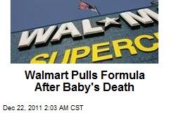 Walmart Pulls Formula After Baby's Death