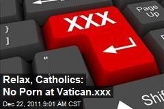 Relax, Catholics: No Porn at Vatican.xxx