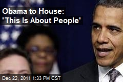 Obama to House: 'This Is About People'