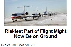 Riskiest Part of Flight Might Now Be on Ground
