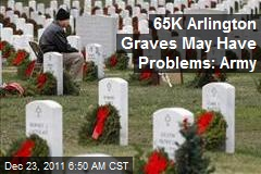 65K Arlington Graves May Have Problems: Army