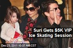Suri Cruise Gets $5K VIP Ice Skating Session From Tom Cruise, Katie Holmes