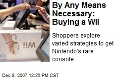 By Any Means Necessary: Buying a Wii
