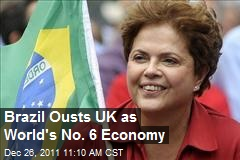 Brazil Ousts UK as World's No. 6 Economy