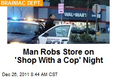 Man Robs Store on 'Shop With a Cop' Night
