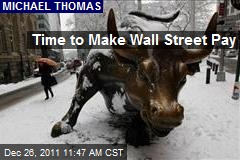 Time to Make Wall Street Pay