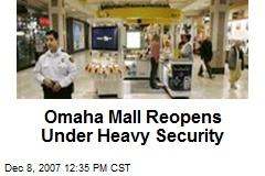 Omaha Mall Reopens Under Heavy Security
