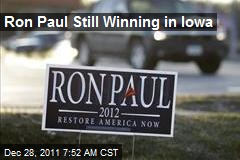 Ron Paul Still Winning in Iowa