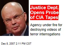 Justice Dept. Opens Probe of CIA Tapes