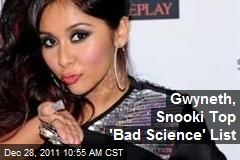 Gwyneth, Snooki Top 'Bad Science' List