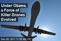 Under Obama, a Force of Killer Drones Evolved