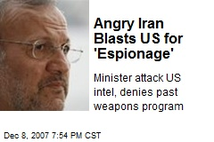 Angry Iran Blasts US for 'Espionage'