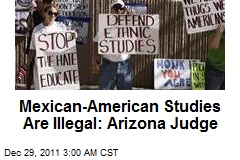 Ariz. Judge: Mexican-American Studies Are Illegal
