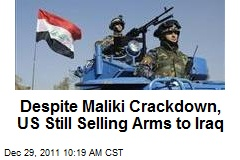 Despite Maliki Crackdown, US Still Selling Arms to Iraq
