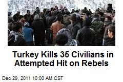 Turkey Kills 35 Civilians in Attempted Hit on Rebels