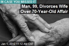 Man, 99, Divorces Wife Over 70-Year-Old Affair