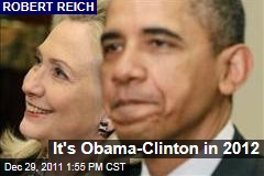 Robert Reich: President Obama, Hillary Clinton Likely Ticket for Democrats in 2012 Election