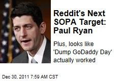 Reddit Users Put Paul Ryan on Defense Over SOPA; GoDaddy Takes Hit After Boycott