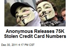 Anonymous Releases 75K Stolen Credit Card Numbers
