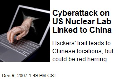 Cyberattack on US Nuclear Lab Linked to China